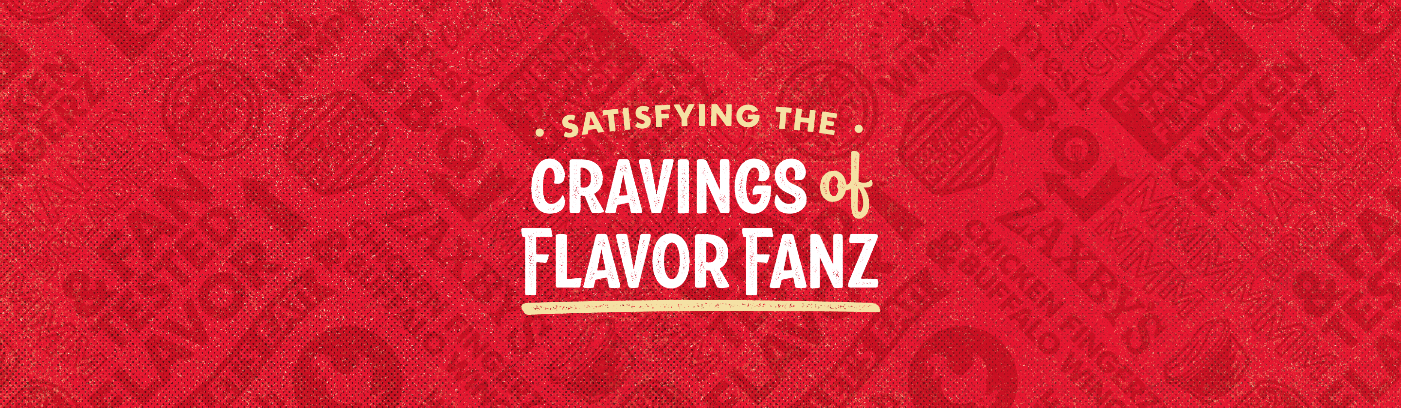 Satisfying the cravings of flavor fanz