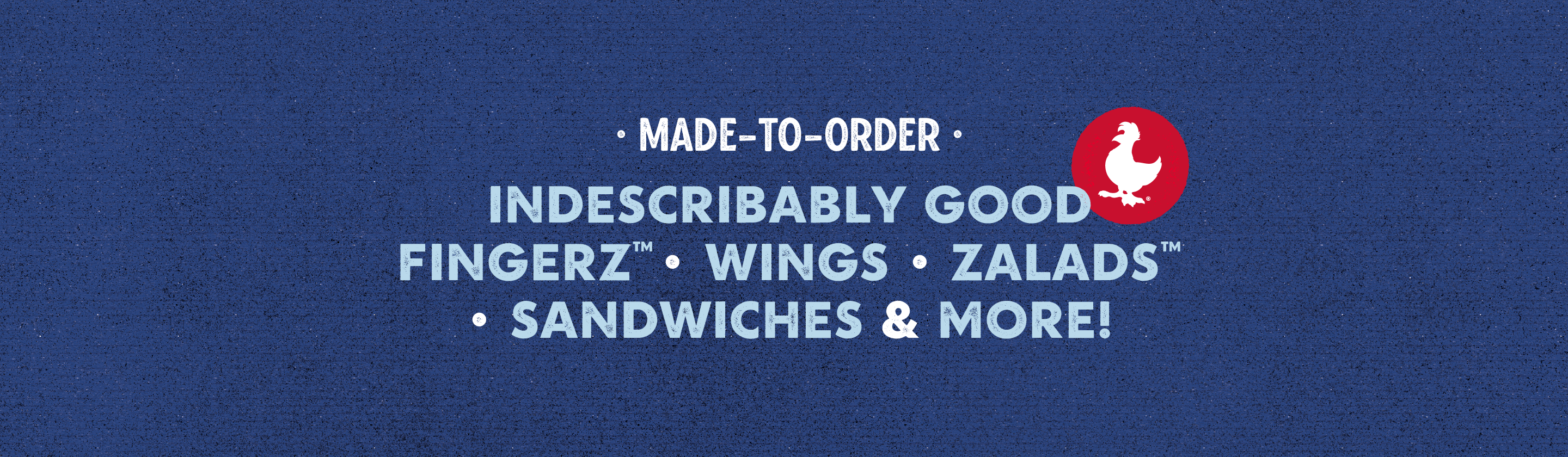 Indescribably good fingerz, wings, zalads, sandwiches & more!